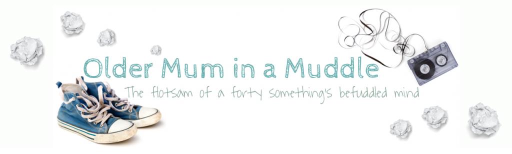 older mum in a muddle