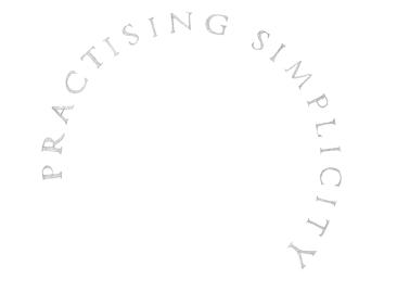 practising simplicity